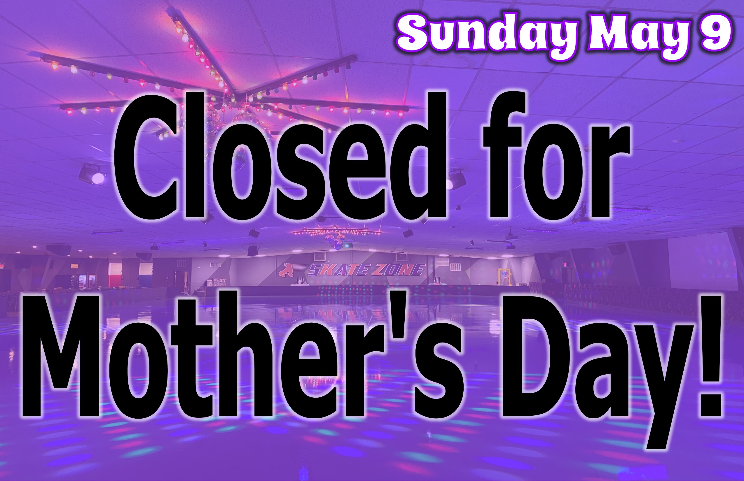 SPECIAL HOURS 2021_MOTHERSDAY CLOSED